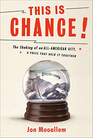 Preview thumbnail for 'This Is Chance!: The Shaking of an All-American City, A Voice That Held It Together