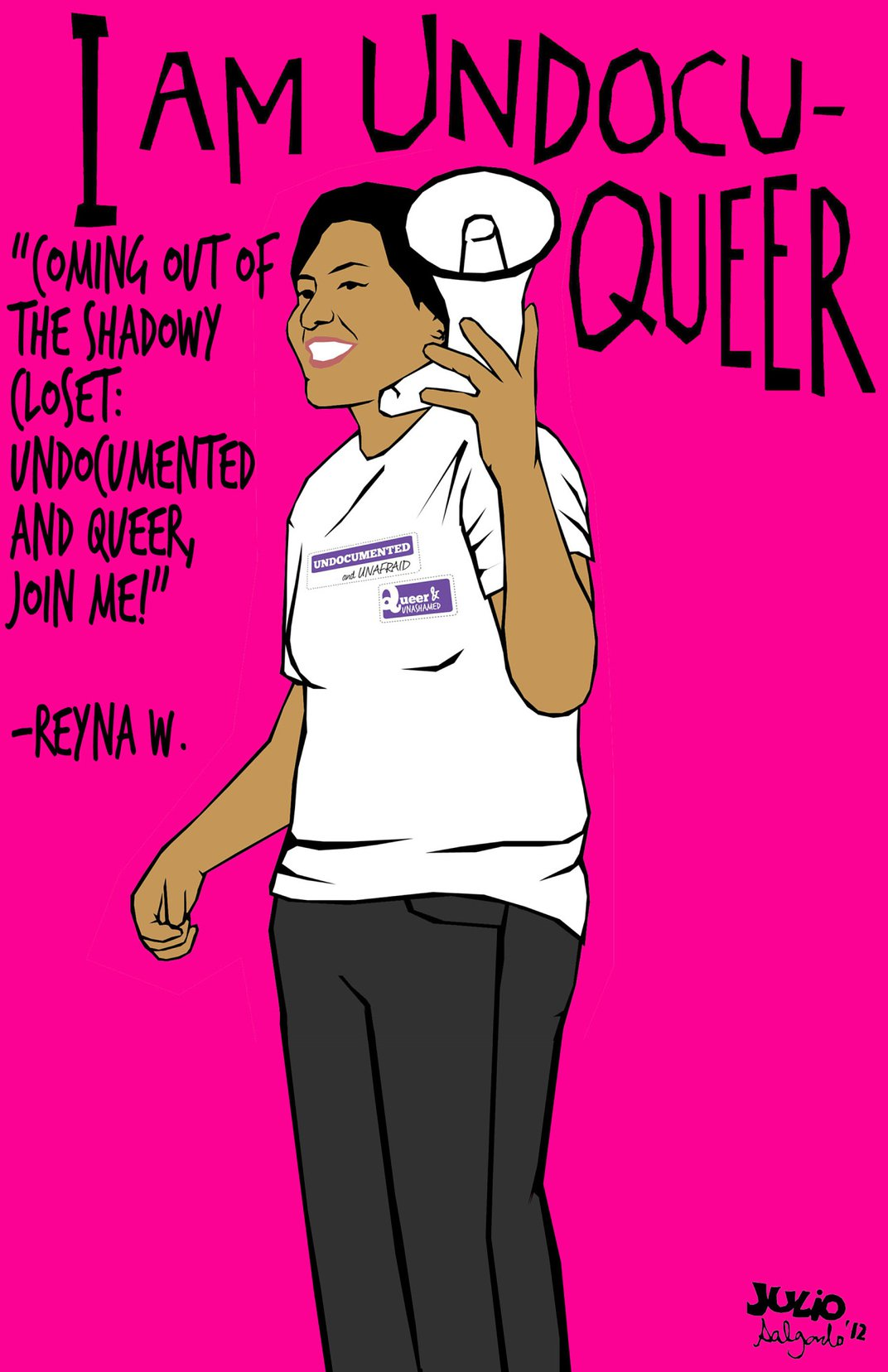 """An illustration of a person holding a bullhorn stands in front of a pink background  with the text """"I Am Undocuqueer"""""""