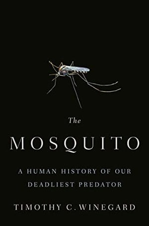 Preview thumbnail for 'The Mosquito: A Human History of Our Deadliest Predator