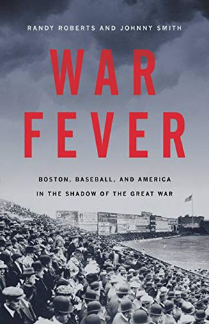 Preview thumbnail for 'War Fever: Boston, Baseball, and America in the Shadow of the Great War