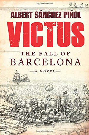 Preview thumbnail for Victus: The Fall of Barcelona, a Novel