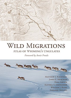 Preview thumbnail for 'Wild Migrations: Atlas of Wyoming's Ungulates