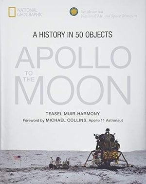 Preview thumbnail for 'Apollo to the Moon: A History in 50 Objects
