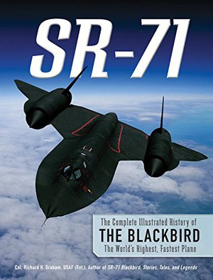Preview thumbnail for SR-71: The Complete Illustrated History of the Blackbird, The World's Highest, Fastest Plane