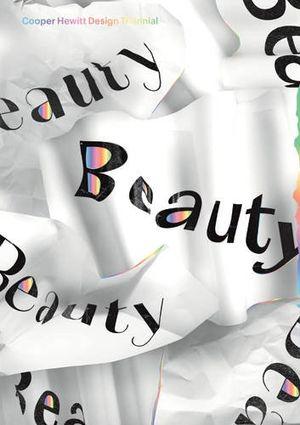 Preview thumbnail for Beauty: Cooper Hewitt Design Triennial