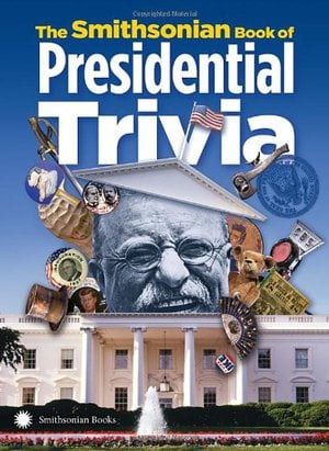 Preview thumbnail for The Smithsonian Book of Presidential Trivia