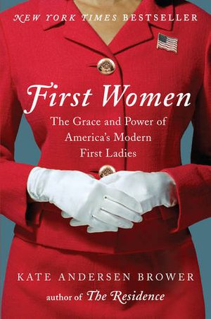 Preview thumbnail for First Women: The Grace and Power of America's Modern First Ladies
