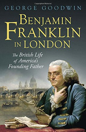 Preview thumbnail for Benjamin Franklin in London: The British Life of America's Founding Father