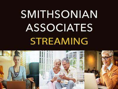 Free Smithsonian Associates Streaming Programs run from May 14 to June 11 (Smithsonian Associates).