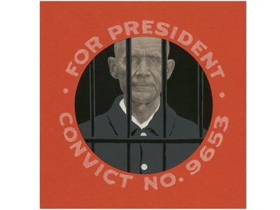Eugene V. Debs was in a West Virginia penitentiary when he lost the 1920 presidential election.