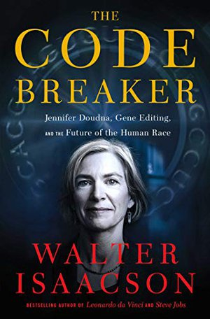 Preview thumbnail for 'The Code Breaker: Jennifer Doudna, Gene Editing, and the Future of the Human Race