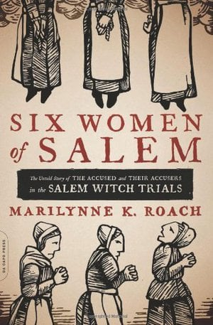 Preview thumbnail for Six Women of Salem: The Untold Story of the Accused and Their Accusers in the Salem Witch Trials