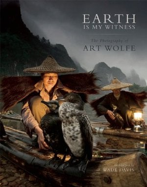 Preview thumbnail for Earth Is My Witness: The Photography of Art Wolfe