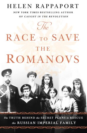 Preview thumbnail for 'The Race to Save the Romanovs: The Truth Behind the Secret Plans to Rescue Russia's Imperial Family