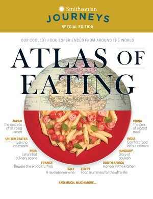 Preview thumbnail for This article is a selection from our Smithsonian Journeys Travel Quarterly Atlas of Eating Issue