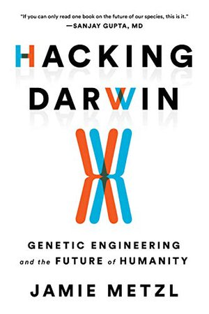 Preview thumbnail for 'Hacking Darwin: Genetic Engineering and the Future of Humanity