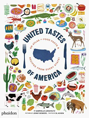 Preview thumbnail for 'United Tastes of America: An Atlas of Food Facts & Recipes from Every State!